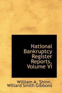National Bankruptcy Register Reports, Volume VI