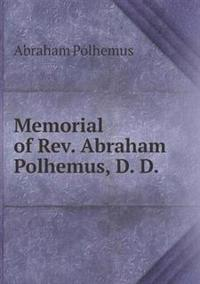 Memorial of REV. Abraham Polhemus, D. D