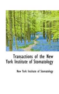 Transactions of the New York Institute of Stomatology