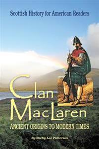 Clan MacLaren: Scottish History for the American Reader