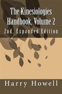 The Kinesiologies Handbook, Volume 2: 2nd, Expanded Edition