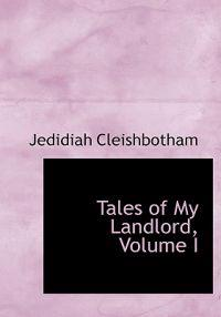 Tales of My Landlord, Volume I