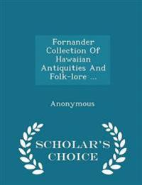 Fornander Collection of Hawaiian Antiquities and Folk-Lore ... - Scholar's Choice Edition