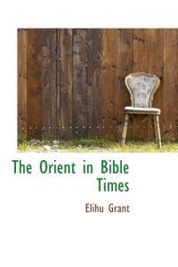 The Orient in Bible Times