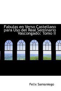 Fabulas En Verso Castellano Para USO del Real Seminario Vascongado