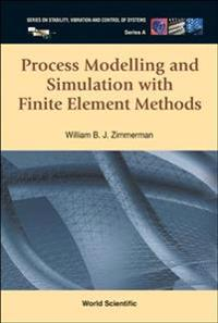 Process Modelling and Simulation With Finite Element Methods