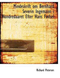 Mindeskrift Om Bernhard Severin Ingemann I Hundredaaret Efter Hans Fedsel