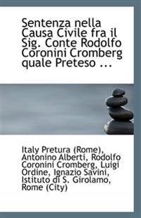 Sentenza Nella Causa Civile Fra Il Sig. Conte Rodolfo Coronini Cromberg Quale Preteso ...