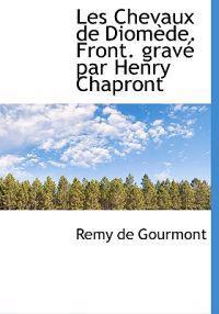 Les Chevaux de Diom de. Front. Grav Par Henry Chapront