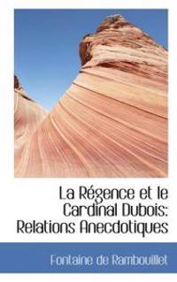 La R Gence Et Le Cardinal DuBois