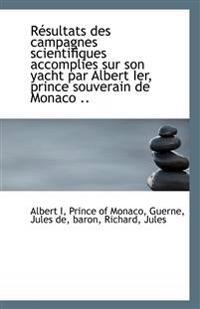 Resultats Des Campagnes Scientifiques Accomplies Sur Son Yacht Par Albert Ier, Prince Souverain de M