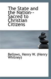 The State and the Nation--Sacred to Christian Citizens