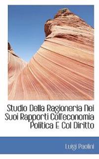Studio Della Ragioneria Nei Suoi Rapporti Coll'economia Politica E Col Diritto