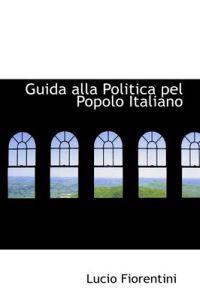 Guida Alla Politica Pel Popolo Italiano