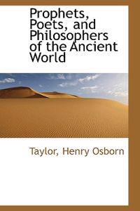 Prophets, Poets, and Philosophers of the Ancient World