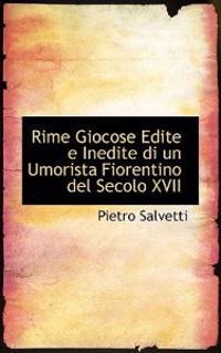 Rime Giocose Edite E Inedite Di Un Umorista Fiorentino del Secolo XVII