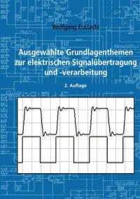 Ausgewahlte Grundlagenthemen Zur Elektrischen Signalubertragung Und -verarbeitung