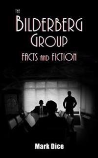 The Bilderberg Group: Facts & Fiction