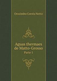 Aguas Thermaes de Matto-Grosso Parte 1