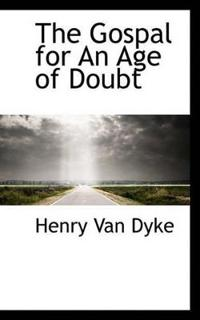 The Gospal for an Age of Doubt
