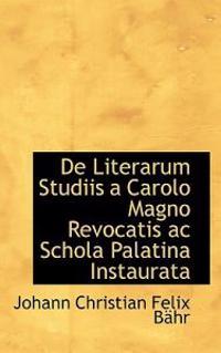 de Literarum Studiis a Carolo Magno Revocatis AC Schola Palatina Instaurata