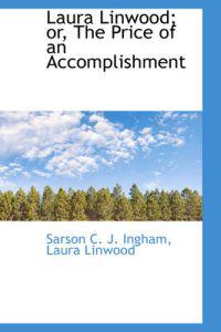 Laura Linwood; Or, the Price of an Accomplishment