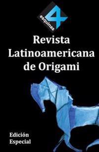 4 Esquinas Revista Latinoamericana de Origami. Edición Especial.