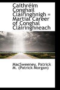 Caithr Im Conghail CL Iringhnigh = Martial Career of Conghal CL Iringhneach