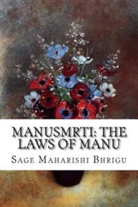 Manusmrti: The Laws of Manu