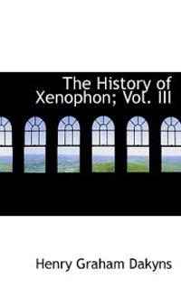 The History of Xenophon; Vol. III