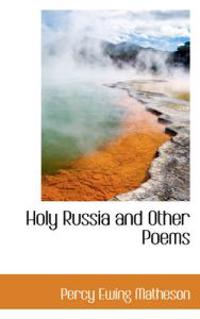 Holy Russia and Other Poems
