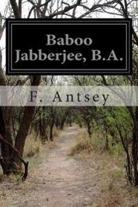 Baboo Jabberjee, B.A.