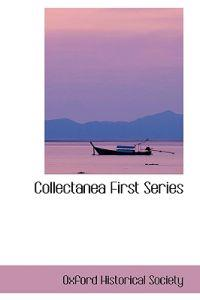 Collectanea First Series