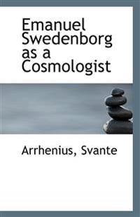 Emanuel Swedenborg as a Cosmologist