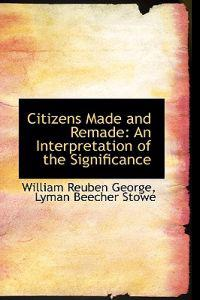Citizens Made and Remade