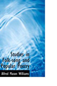 Studies in Folk-Song and Popular Poetry