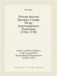 Letters of Orlov Brothers to the Count Peter Alexandrovich Rumiantsev (1764-1778)