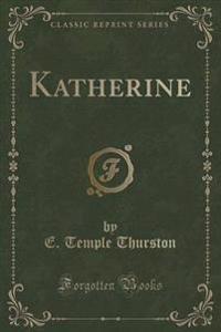 Katherine (Classic Reprint)