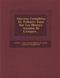 Oeuvres Completes de Voltaire: Essai Sur Les Moeurs. Annales de L'Empire...