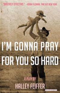 I'm gonna pray for you so hard