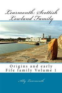 Learmonth: Scottish Lowland Family: Family History