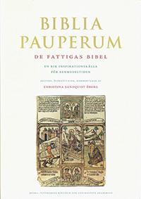 Biblia pauperum : de fattigas bibel : en rik inspirationskälla för senmedeltiden