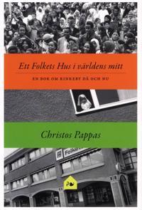 Ett Folket hus i världens mitt : en bok om Rinkeby då och nu
