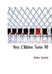 Vers L'Ab Me Tome VII