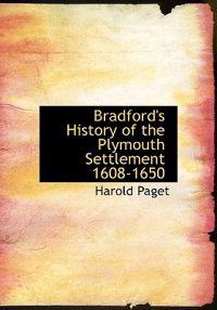 Bradford's History of the Plymouth Settlement 1608-1650
