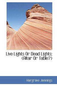 Live Lights or Dead Lights