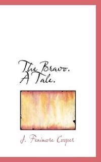 The Bravo. a Tale.