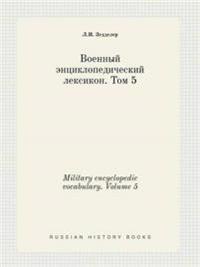 Military Encyclopedic Vocabulary. Volume 5