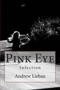 Pink Eye: Infection