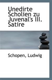 Unedirte Scholien Zu Juvenal's III. Satire